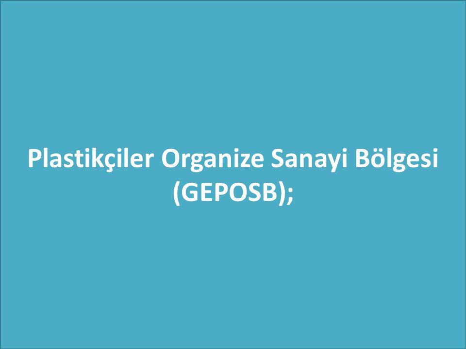 Plastikçiler Organize Sanayi Bölgesi (GEPOSB);