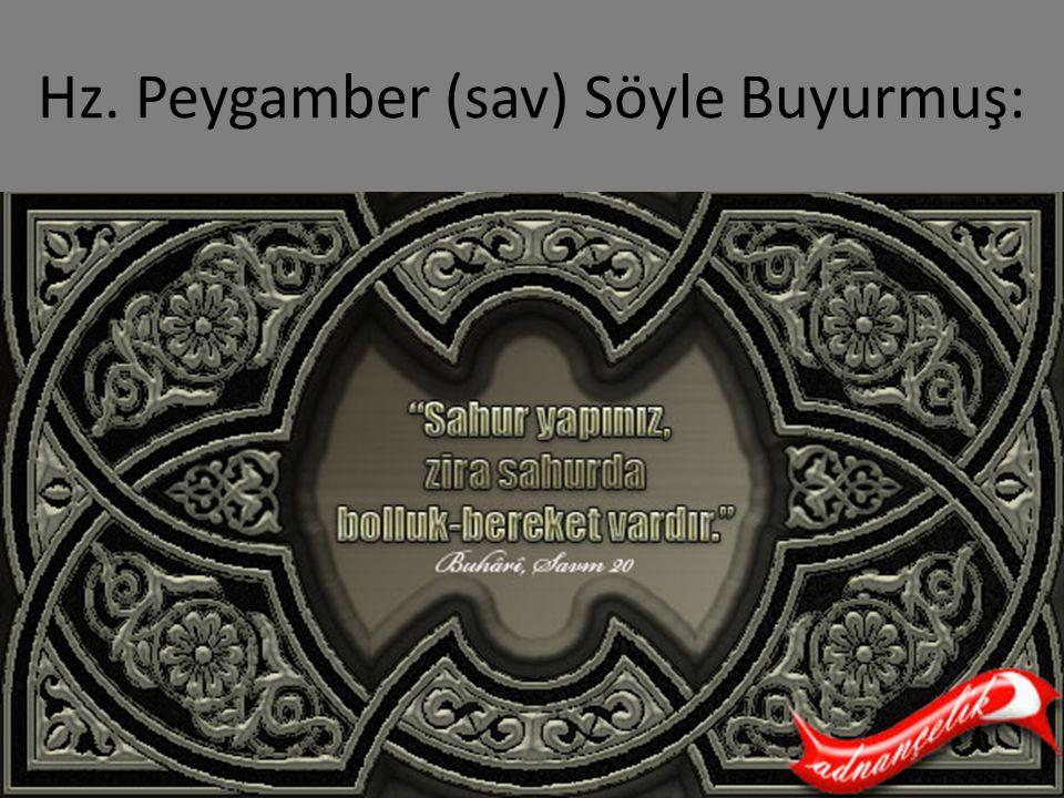 Sahur Hz. Peygamber (sav) Söyle Buyurmuş:
