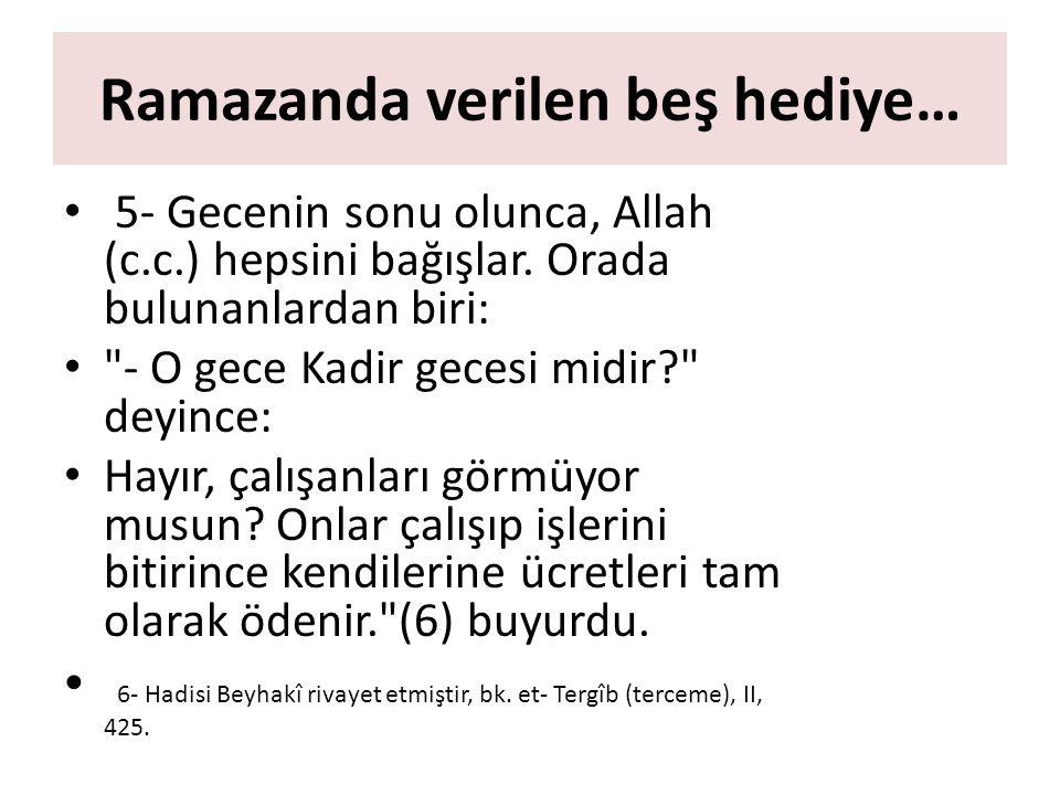 5- Gecenin sonu olunca, Allah (c.c.) hepsini bağışlar.