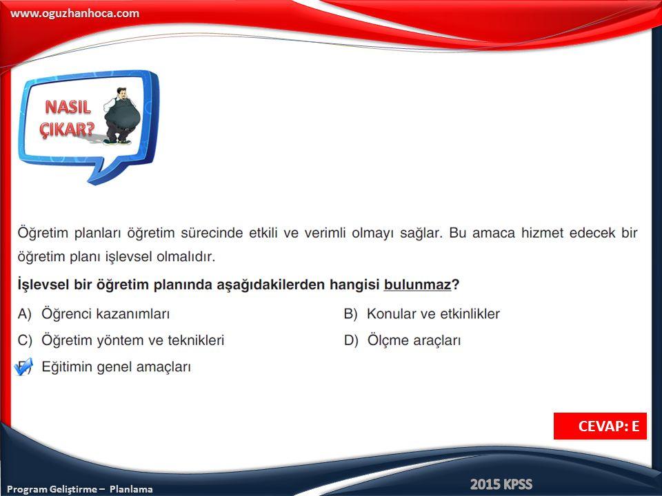 Program Geliştirme – Planlama www.oguzhanhoca.com CEVAP: E