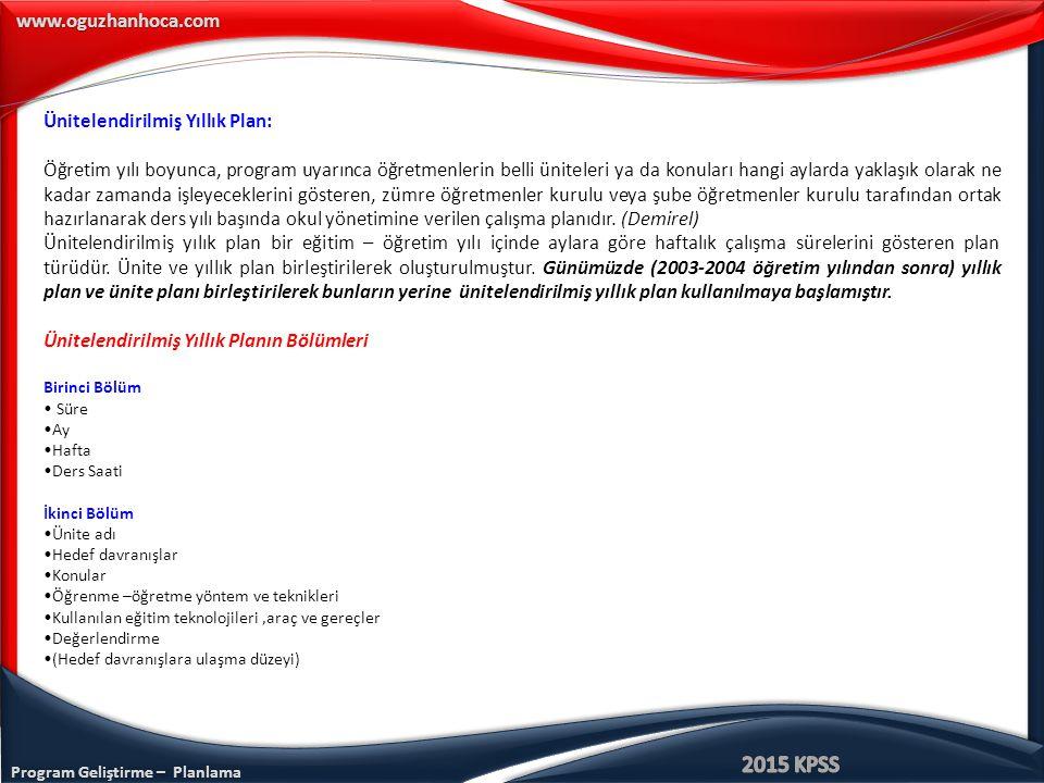 www.oguzhanhoca.com Ünitelendirilmiş Yıllık Plan: Öğretim yılı boyunca, program uyarınca öğretmenlerin belli üniteleri ya da konuları hangi aylarda ya