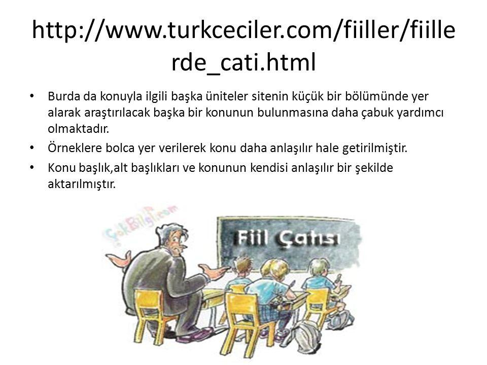 http://www.turkceciler.com/fiiller/fiille rde_cati.html Burda da konuyla ilgili başka üniteler sitenin küçük bir bölümünde yer alarak araştırılacak ba