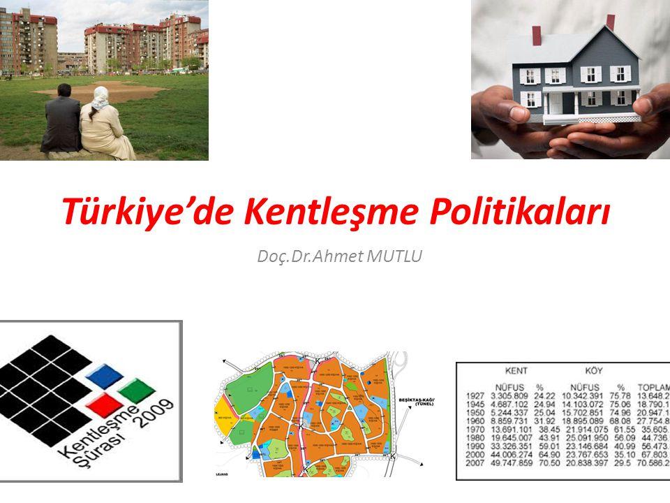 Türkiye'de Kentleşme Politikaları Doç.Dr.Ahmet MUTLU
