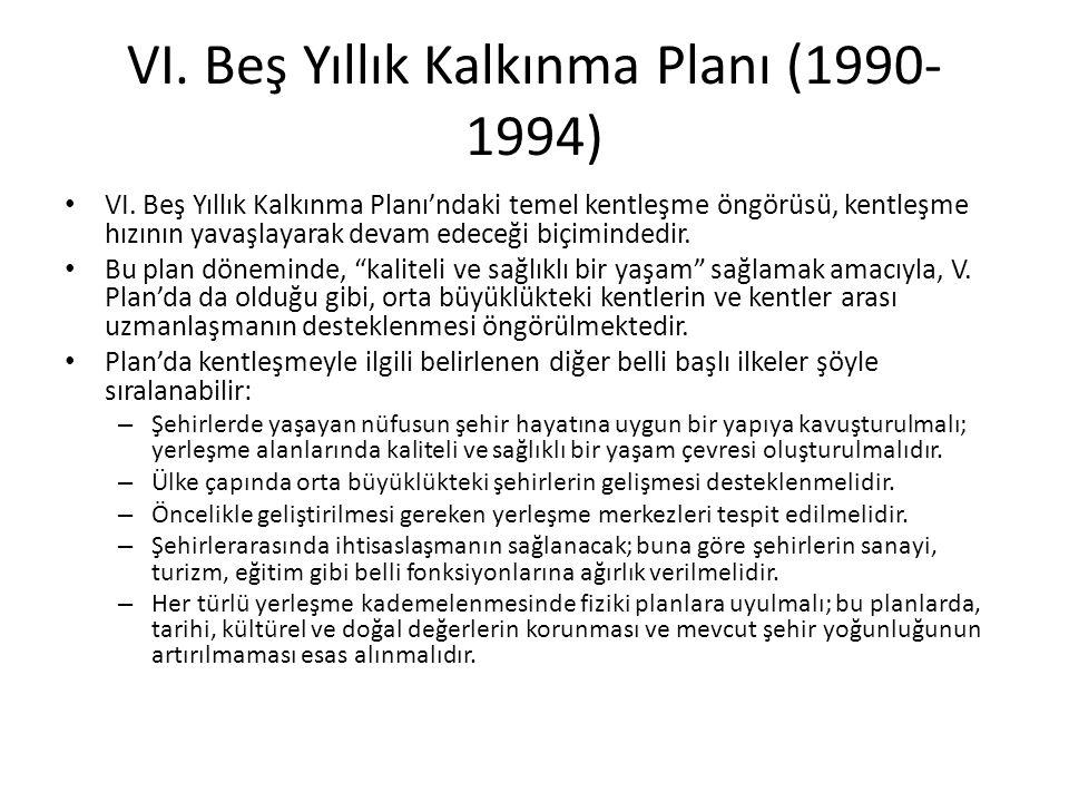 VI.Beş Yıllık Kalkınma Planı (1990- 1994) VI.