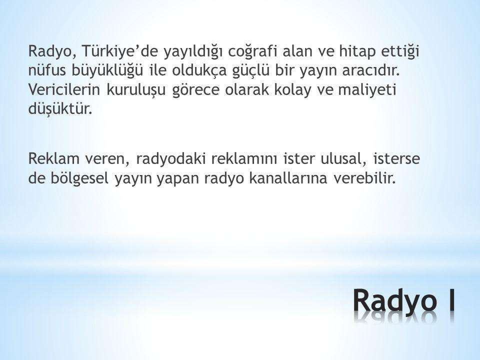 Radyo, Türkiye'de yayıldığı coğrafi alan ve hitap ettiği nüfus büyüklüğü ile oldukça güçlü bir yayın aracıdır. Vericilerin kuruluşu görece olarak kola