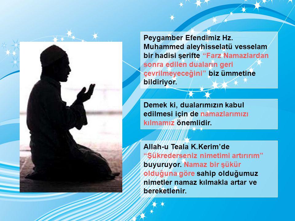 """Peygamber Efendimiz Hz. Muhammed aleyhisselatü vesselam bir hadisi şerifte """"Farz Namazlardan sonra edilen duaların geri çevrilmeyeceğini"""" biz ümmetine"""