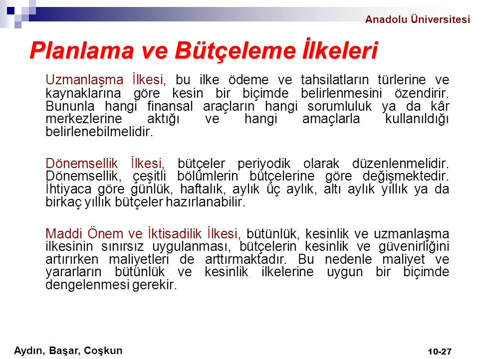 Anadolu Üniversitesi Aydın, Başar, Coşkun 10-27 Planlama ve Bütçeleme İlkeleri Uzmanlaşma İlkesi, bu ilke ödeme ve tahsilatların türlerine ve kaynakla