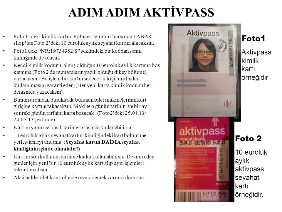ADIM ADIM AKTİVPASS Foto 1 'deki kimlik kartını Rathaus'tan aldıktan sonra TABAK shop'tan Foto 2'deki 10 euroluk aylık seyahat kartını alacaksın. Foto
