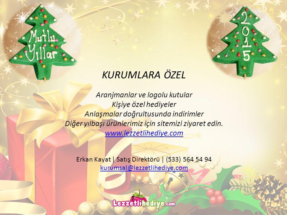 KURUMLARA ÖZEL Aranjmanlar ve logolu kutular Kişiye özel hediyeler Anlaşmalar doğrultusunda indirimler Diğer yılbaşı ürünlerimiz için sitemizi ziyaret edin.