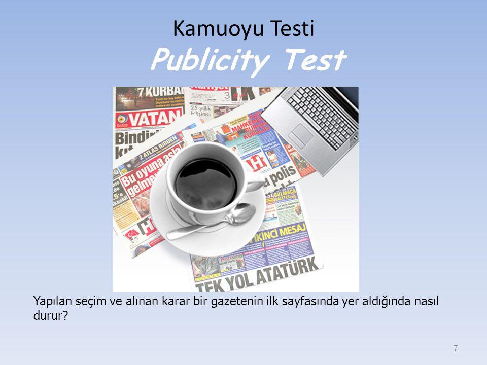Kamuoyu Testi Publicity Test 7 Yapılan seçim ve alınan karar bir gazetenin ilk sayfasında yer aldığında nasıl durur?