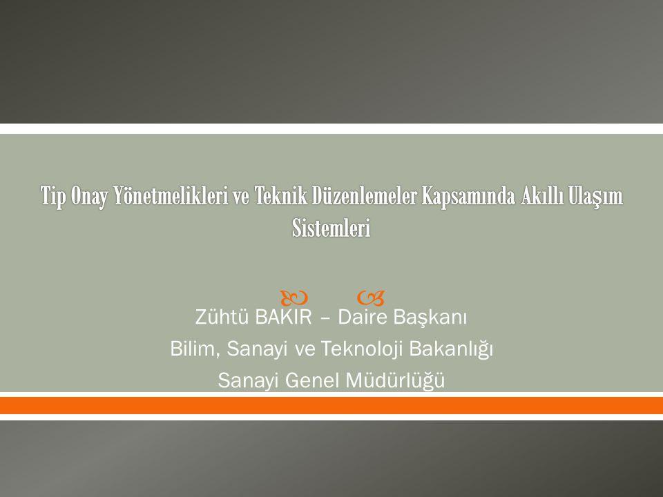  Zühtü BAKIR – Daire Başkanı Bilim, Sanayi ve Teknoloji Bakanlığı Sanayi Genel Müdürlüğü