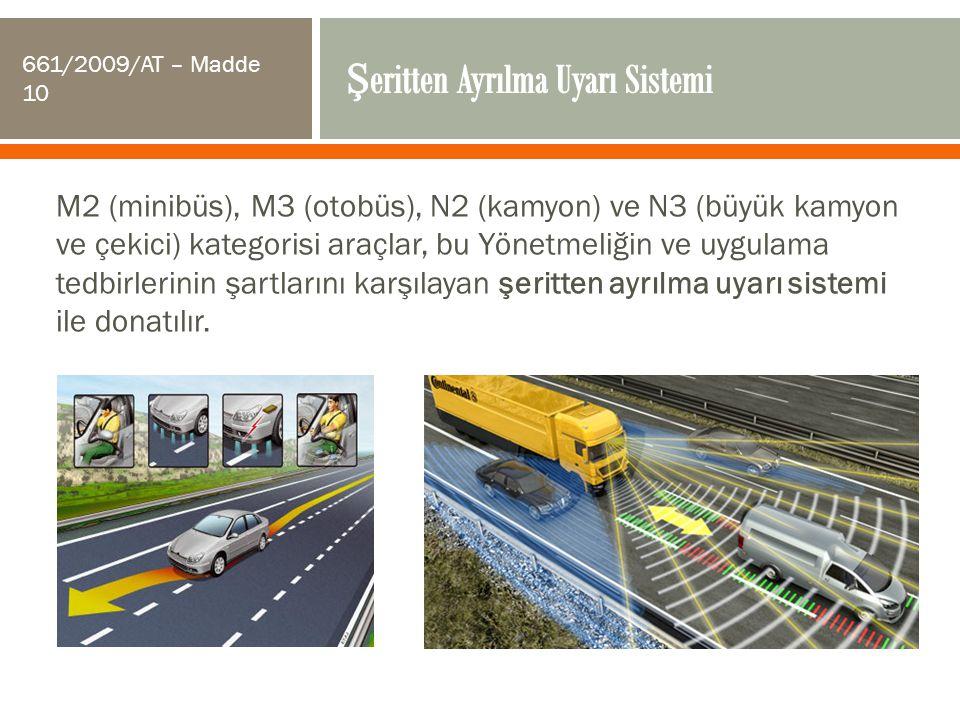 M2 (minibüs), M3 (otobüs), N2 (kamyon) ve N3 (büyük kamyon ve çekici) kategorisi araçlar, bu Yönetmeliğin ve uygulama tedbirlerinin şartlarını karşıla