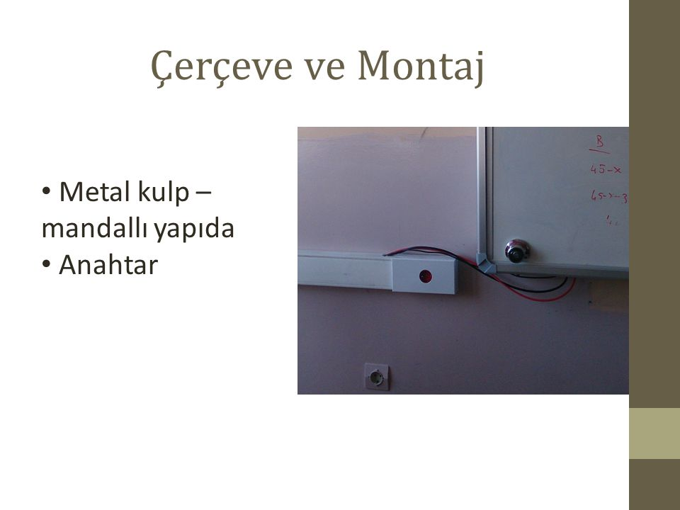 Çerçeve ve Montaj Metal kulp – mandallı yapıda Anahtar