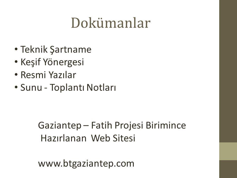 Dokümanlar Teknik Şartname Keşif Yönergesi Resmi Yazılar Sunu - Toplantı Notları Gaziantep – Fatih Projesi Birimince Hazırlanan Web Sitesi www.btgazia
