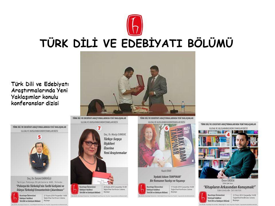 TÜRK DİLİ VE EDEBİYATI BÖLÜMÜ Türk Dili ve Edebiyatı Araştırmalarında Yeni Yaklaşımlar konulu konferanslar dizisi