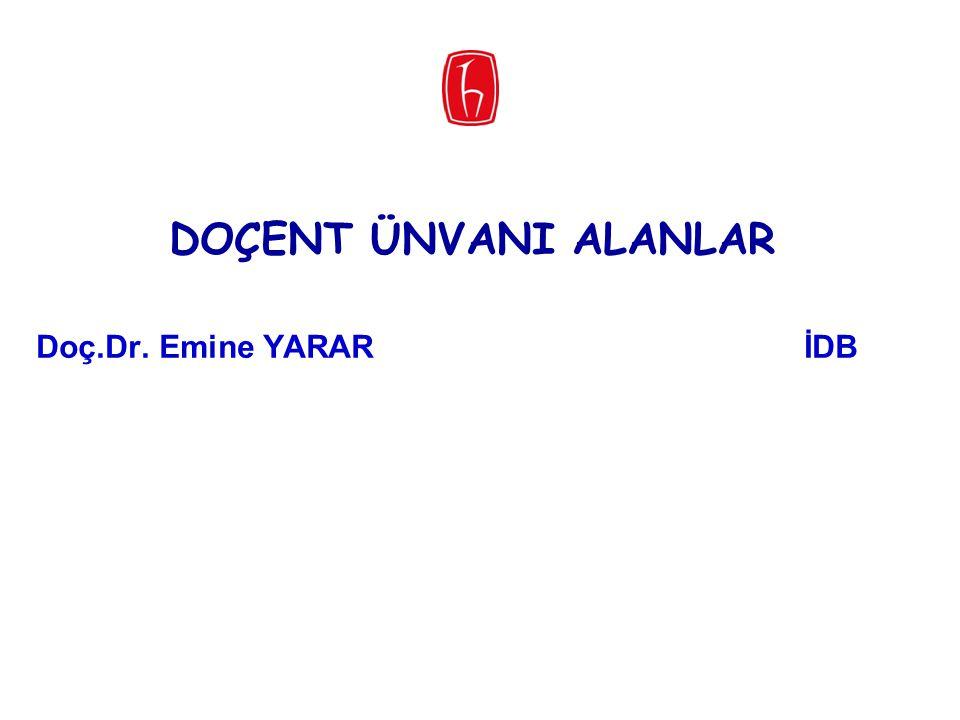 DOÇENT ÜNVANI ALANLAR Doç.Dr. Emine YARARİDB