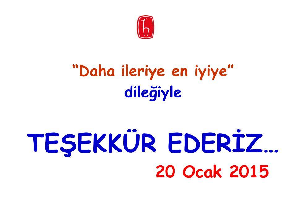 """""""Daha ileriye en iyiye"""" dileğiyle TEŞEKKÜR EDERİZ… 20 Ocak 2015"""