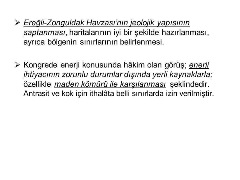  Ereğli-Zonguldak Havzası'nın jeolojik yapısının saptanması, haritalarının iyi bir şekilde hazırlanması, ayrıca bölgenin sınırlarının belirlenmesi. 