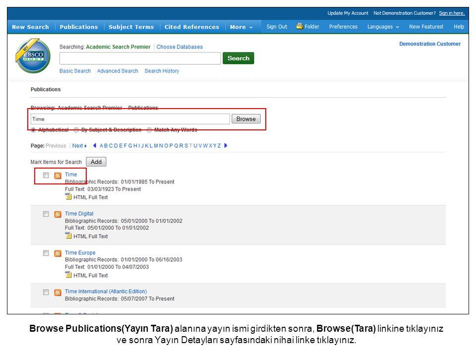 Browse Publications(Yayın Tara) alanına yayın ismi girdikten sonra, Browse(Tara) linkine tıklayınız ve sonra Yayın Detayları sayfasındaki nihai linke tıklayınız.