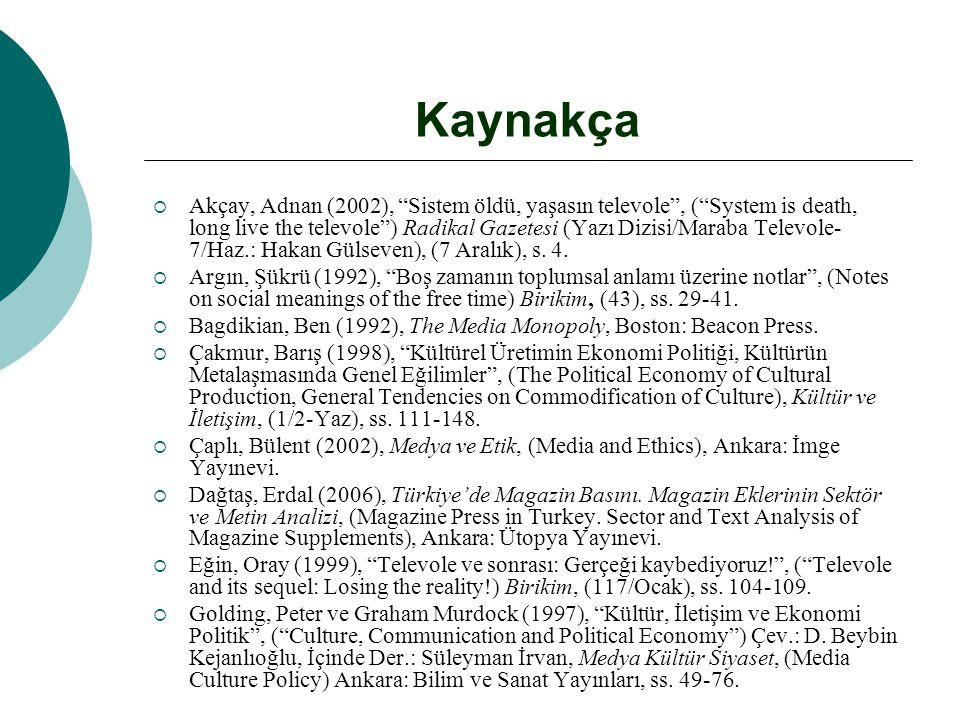 """Kaynakça  Akçay, Adnan (2002), """"Sistem öldü, yaşasın televole"""", (""""System is death, long live the televole"""") Radikal Gazetesi (Yazı Dizisi/Maraba Tele"""