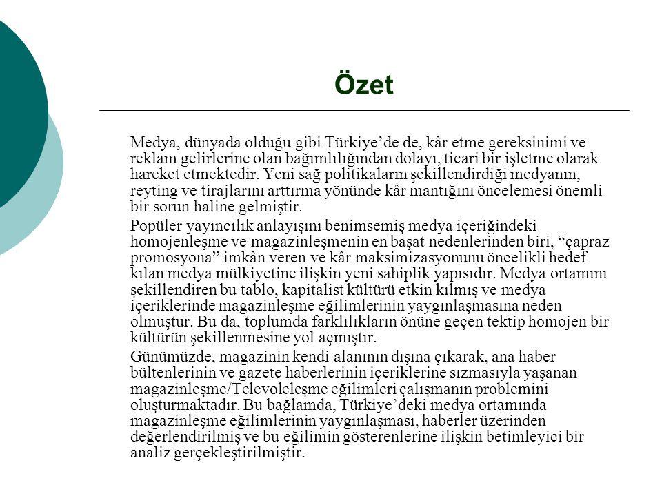 Özet Medya, dünyada olduğu gibi Türkiye'de de, kâr etme gereksinimi ve reklam gelirlerine olan bağımlılığından dolayı, ticari bir işletme olarak harek
