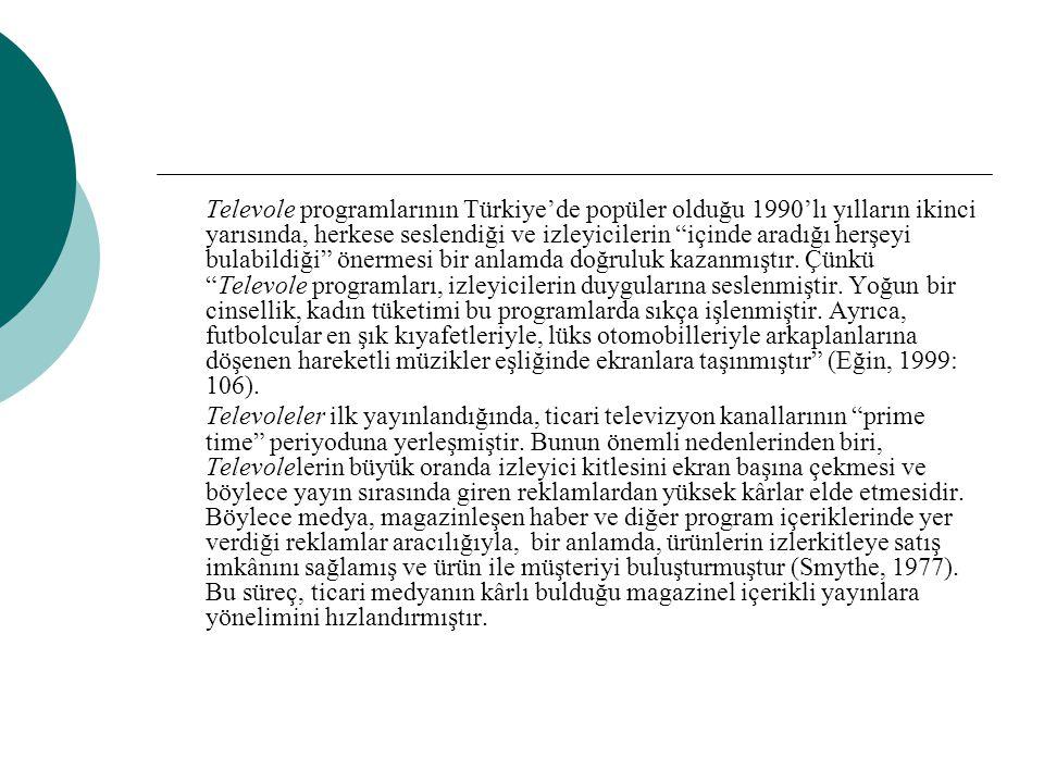 """Televole programlarının Türkiye'de popüler olduğu 1990'lı yılların ikinci yarısında, herkese seslendiği ve izleyicilerin """"içinde aradığı herşeyi bulab"""