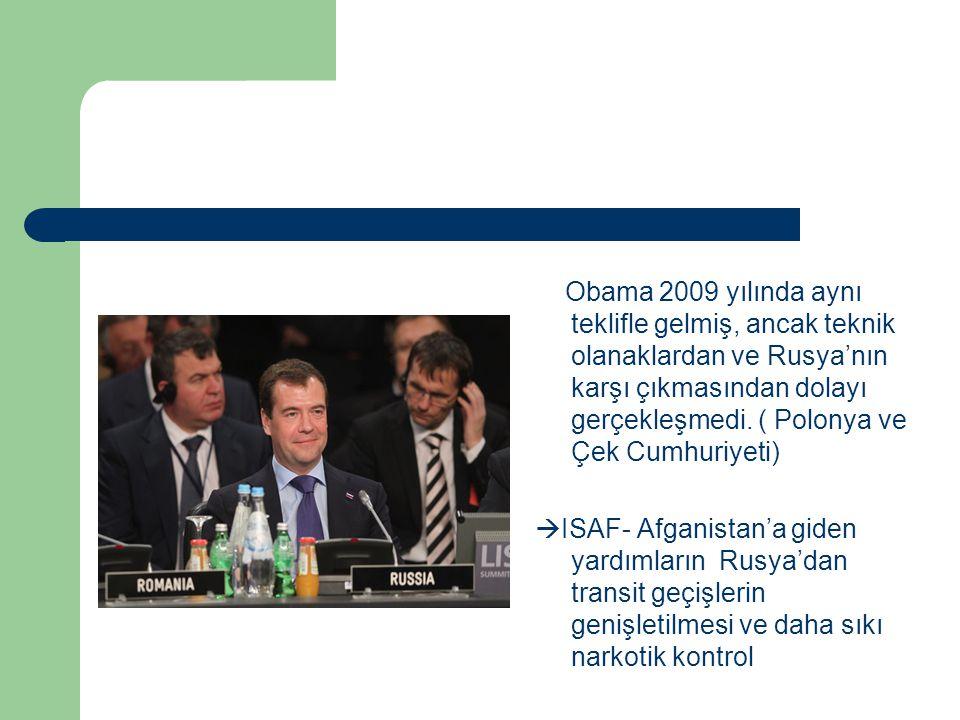 Obama 2009 yılında aynı teklifle gelmiş, ancak teknik olanaklardan ve Rusya'nın karşı çıkmasından dolayı gerçekleşmedi. ( Polonya ve Çek Cumhuriyeti)