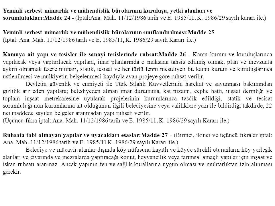 Yeminli serbest mimarlık ve mühendislik bürolarının kuruluşu, yetki alanları ve sorumlulukları:Madde 24 - (İptal:Ana. Mah. 11/12/1986 tarih ve E. 1985