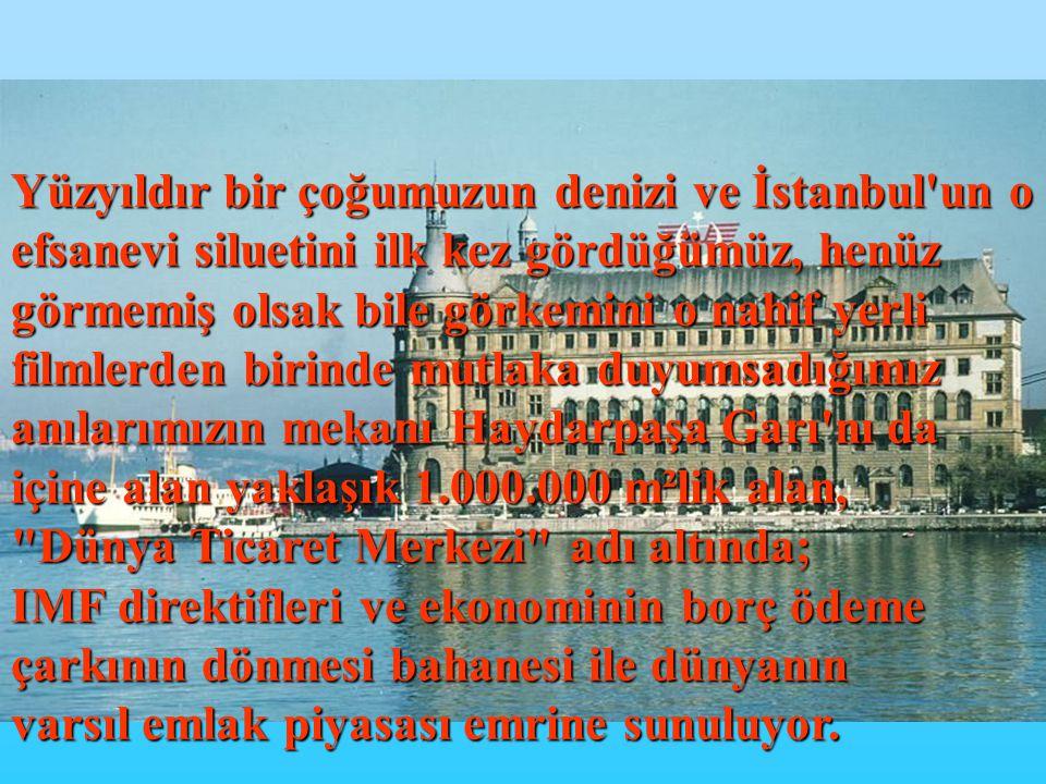 TMMOB Mimarlar Odası Büyükkent Şubesi 5-10 milyar dolarlık bir nakit akışı için; dünyanin en özel silüetine, her türlü yasa ve yönetmelik, bilimsel ve etik kurallar hiçe sayılarak 7 adet gökdelen diken ve İstanbul un ve Anadolu nun demiryolu ve deniz ulaşımı bağlantısını, daha önemlisi anılarını ve tarihi-kültürel Simgelerini yok eden bu özelleştirme projesinin: Dünya mirası İstanbul un doğal tarihi ve kültürel zenginliğine sahip çıkan ve bu değerlerin kısa süreli ekonomik çıkarlar uğruna talan edilmesine izin vermeyecek olanların dayanışması ile engellenebileceğini biliyoruz.