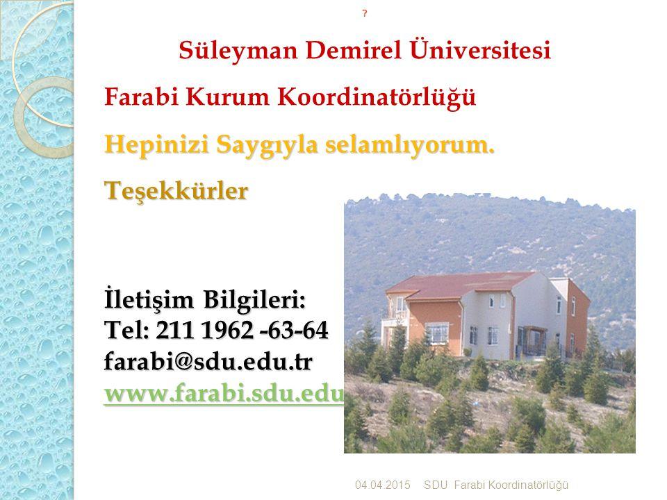 Süleyman Demirel Üniversitesi Farabi Kurum Koordinatörlüğü Hepinizi Saygıyla selamlıyorum.