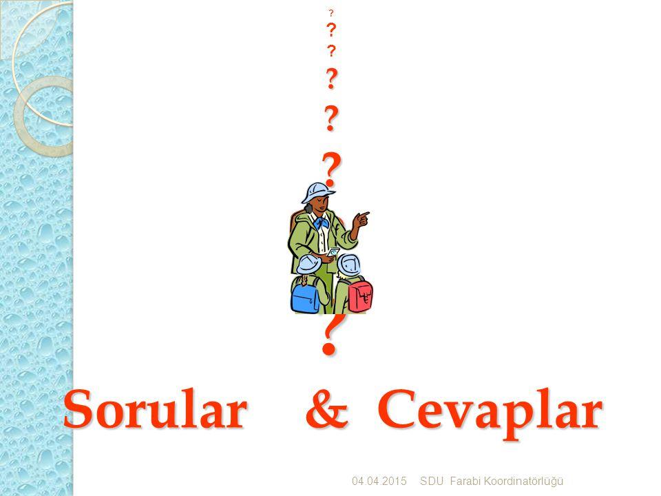 Sorular & Cevaplar 04.04.2015SDU Farabi Koordinatörlü ğ ü