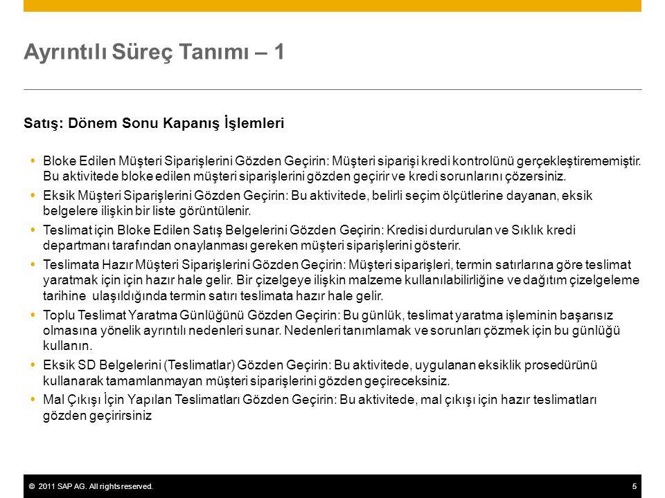 ©2011 SAP AG. All rights reserved.5 Ayrıntılı Süreç Tanımı – 1 Satış: Dönem Sonu Kapanış İşlemleri  Bloke Edilen Müşteri Siparişlerini Gözden Geçirin
