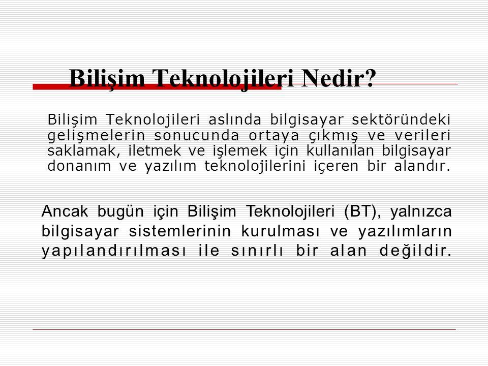 Bilişim Teknolojileri Nedir.