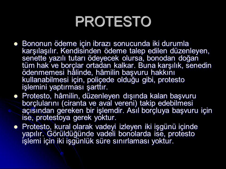 PROTESTO Bononun ödeme için ibrazı sonucunda iki durumla karşılaşılır.