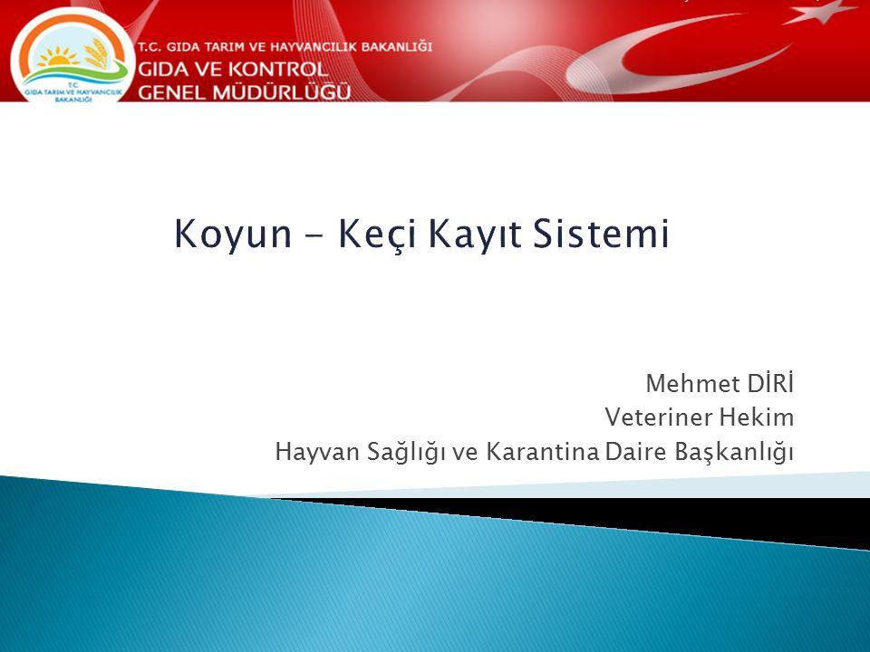 Mehmet DİRİ Veteriner Hekim Hayvan Sağlığı ve Karantina Daire Başkanlığı