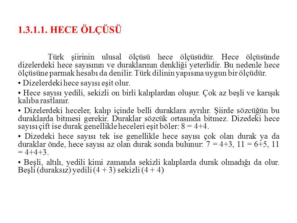 1.3.1.1.HECE ÖLÇÜSÜ Türk şiirinin ulusal ölçüsü hece ölçüsüdür.
