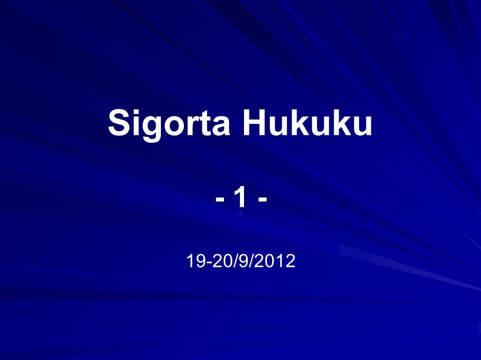 Sigorta Hukuku - 1 - 19-20/9/2012.