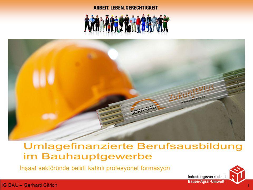 IG BAU – Gerhard Citrich 1 İnşaat sektöründe belirli katkılı profesyonel formasyon