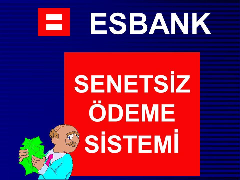 ESBANK SENETSİZ ÖDEME SİSTEM İ