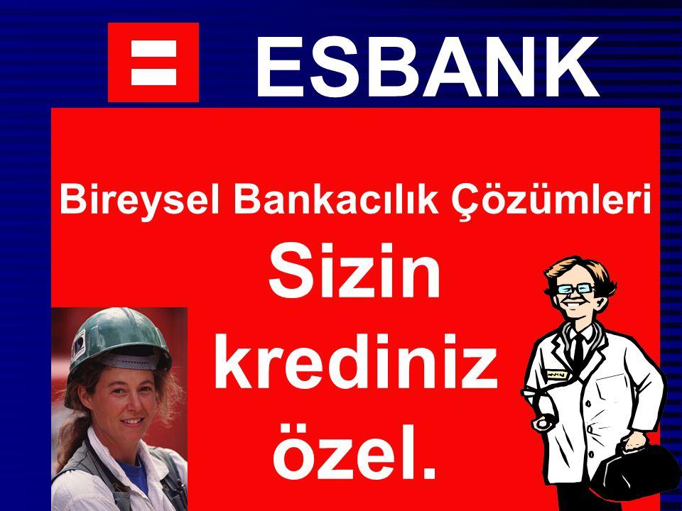 ESBANK Bireysel Bankacılık Çözümleri Sizin krediniz özel.