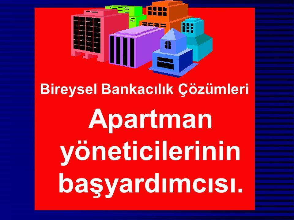 Bireysel Bankacılık Çözümleri Apartman yöneticilerinin başyardımcısı.