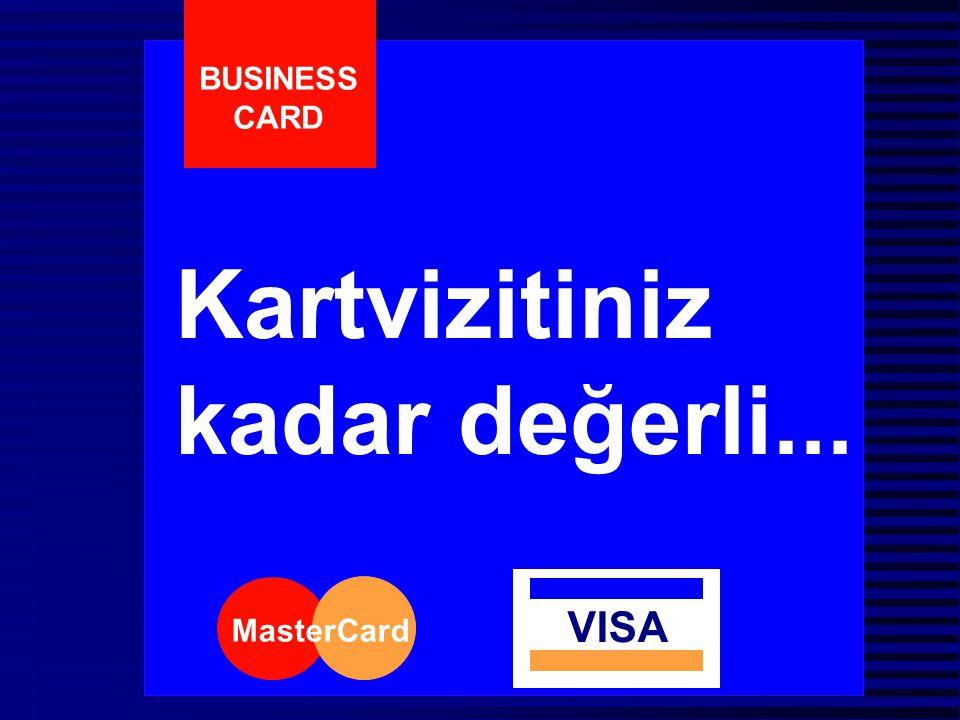 Kartvizitiniz kadar değerli... BUSINESS CARD MasterCard VISA