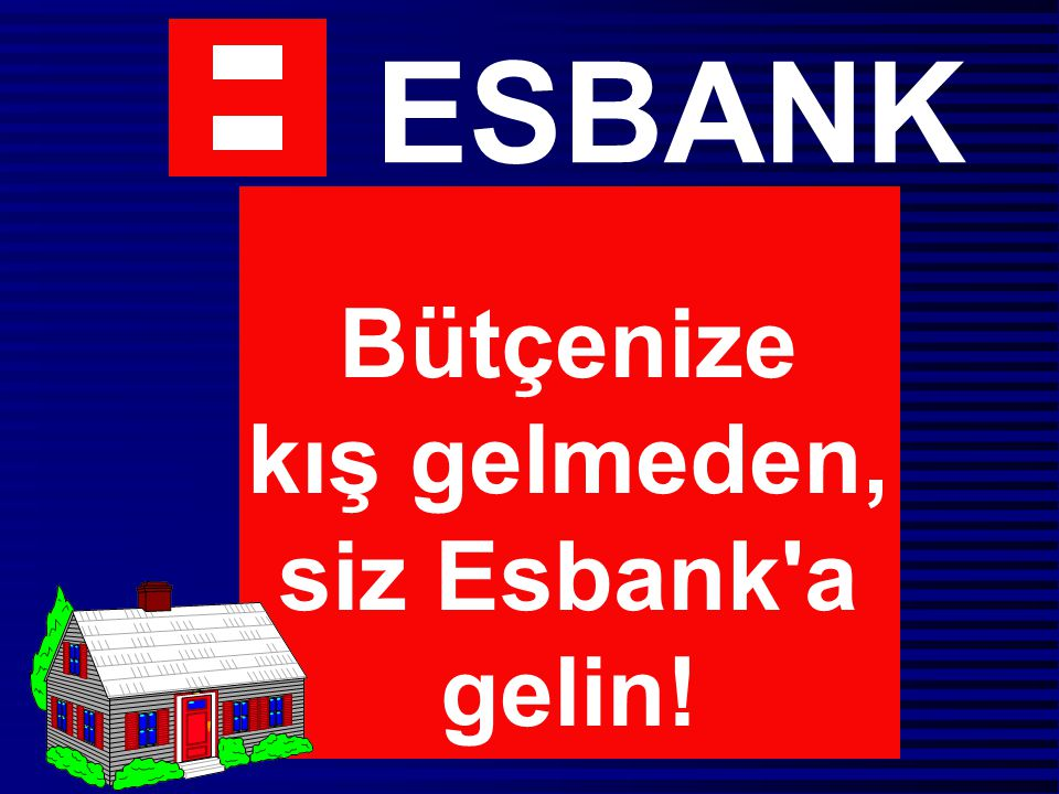 Bütçenize kış gelmeden, siz Esbank'a gelin!