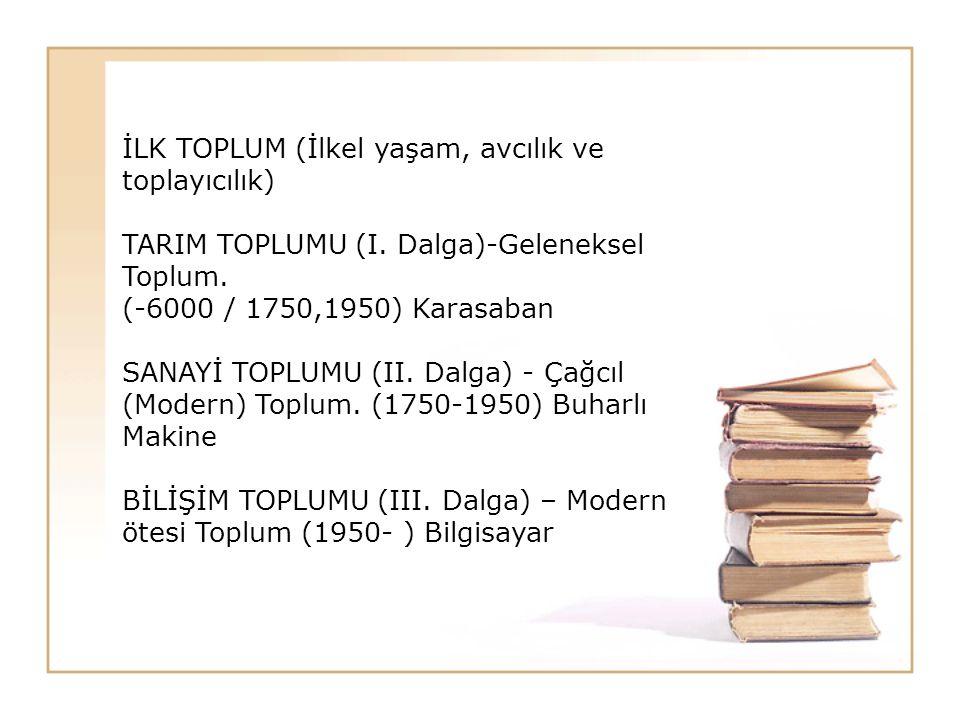 İLK TOPLUM (İlkel yaşam, avcılık ve toplayıcılık) TARIM TOPLUMU (I.