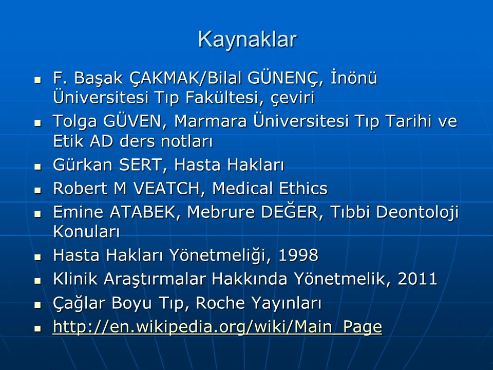 Kaynaklar F. Başak ÇAKMAK/Bilal GÜNENÇ, İnönü Üniversitesi Tıp Fakültesi, çeviri F. Başak ÇAKMAK/Bilal GÜNENÇ, İnönü Üniversitesi Tıp Fakültesi, çevir