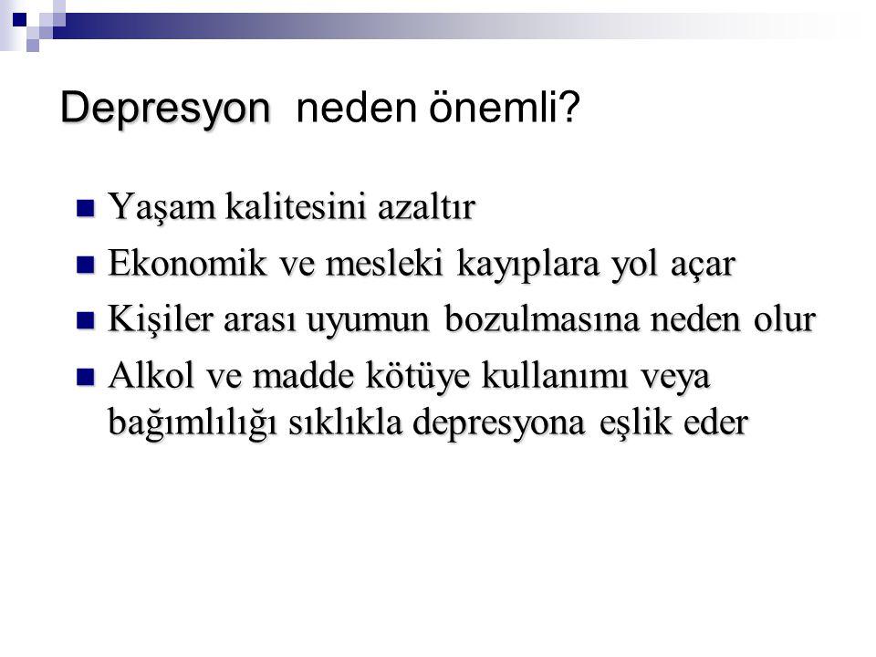 Depresyon Depresyon neden önemli.