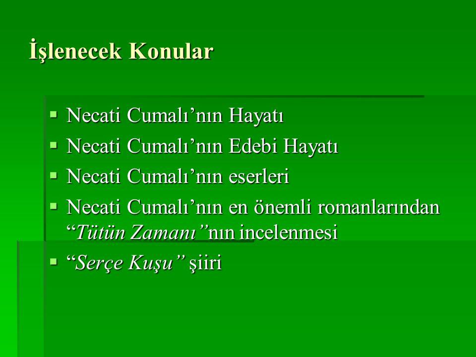 Tütün Zamanı romanının incelenmesi Eser Hakkında:  Roman İzmir'in bir köyünde geçen hadiseyi konu alır.