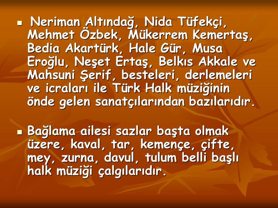 Neriman Altındağ, Nida Tüfekçi, Mehmet Özbek, Mükerrem Kemertaş, Bedia Akartürk, Hale Gür, Musa Eroğlu, Neşet Ertaş, Belkıs Akkale ve Mahsuni Şerif, b