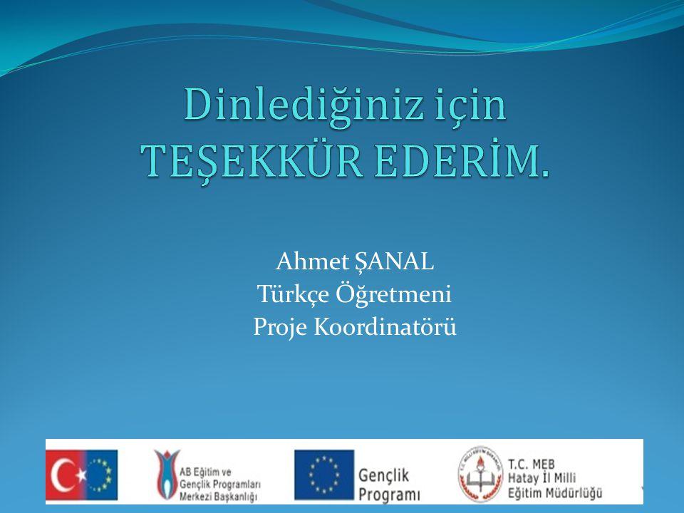 Ahmet ŞANAL Türkçe Öğretmeni Proje Koordinatörü
