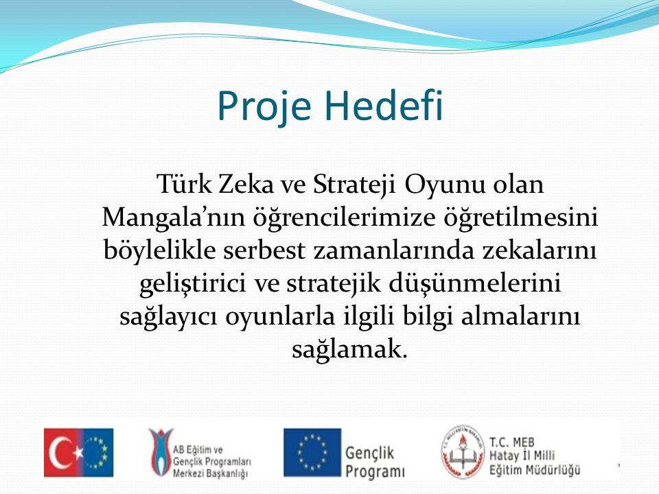 Proje Hedefi Türk Zeka ve Strateji Oyunu olan Mangala'nın öğrencilerimize öğretilmesini böylelikle serbest zamanlarında zekalarını geliştirici ve stra